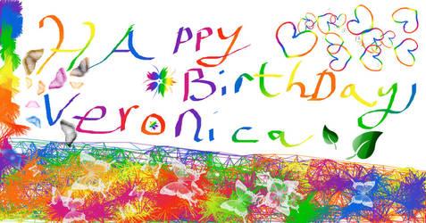 happy birthday veronica!!!! by Scarlett-Redd