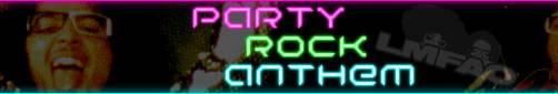 Party Rock Anthem Banner by Uprisen257