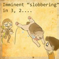 Slobbering in 3, 2, 1 by Avibroso