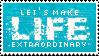 Make Life Extraordinary Stamp by mylastel