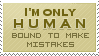 I'm Only Human Stamp by mylastel