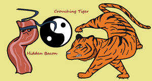 Crouching Tiger Hidden Bacon by Scoochshot