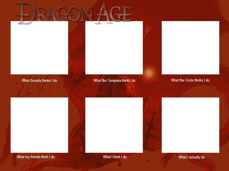 Dragon Age What I Do Meme Template By Inversereality 2 On Deviantart