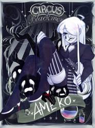[CIRCUS-BLACKMERE] Ameko by cosmicguts