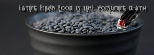 eating black food is like consuming death by DavidKessler1