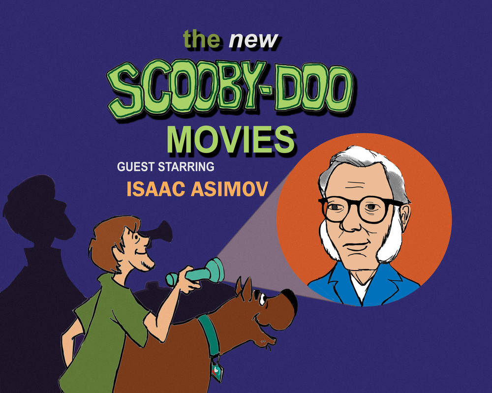 Scooby Movies - Isaac Asimov by Gulliver63