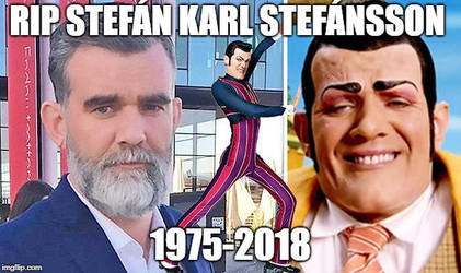Rest in Peace Stefan Karl Stefansson by cheesecurdfan33