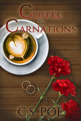 Coffe and Carnations by C.S. Poe by catherine-dair