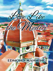 Love Like the Medici by catherine-dair