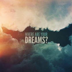 Where are your dreams? by Joalff