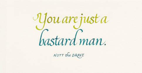 Nott the Brave - Bastard Man by MShades