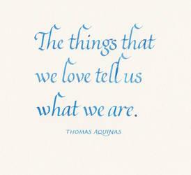 Thomas Aquinas - The Things We Love by MShades