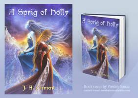 A Sprig of Holly - eBook Cover by Wesley-Souza