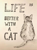 Life is better with a Cat by akarudsan