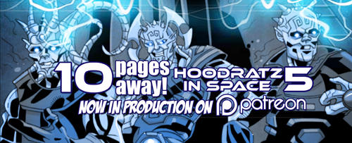 HOODRATZ IN SPACE issue #5 is only 10 pages away! by erockalipse