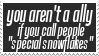 not a ally if you call lgbt people snowflakes by lgbtqia-stamps