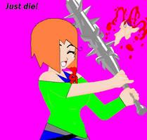 Just die! by Zahyebah