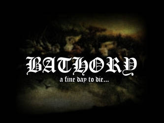 Bathory - A Fine Day To Die by annoxero