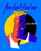 You don't fool me by stefanparis