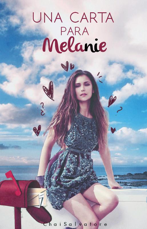Una carta para Melanie - Novela by chai. by PelushitaPetisuit