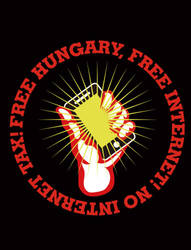 FREE HUNGARY, FREE INTERNET! NO INTERNET TAX! by maggiemgill