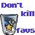 Don't Kill Favs Avatar by ApocalipticFaint
