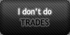 No Trades by SweetDuke