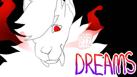 DREAMS meme yooo by mahatyran