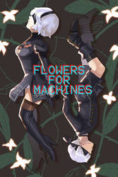 flowers for machines by Nozominn
