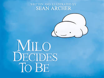 Milo Decides To Be - Cover by SulliedReputation