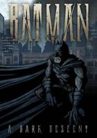 Batman: A Dark Descent by IngvardtheTerrible
