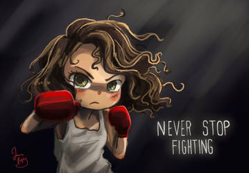 Never Stop Fighting by Chibi-Joey