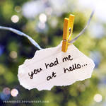 You Had Me At Hello by Frances23