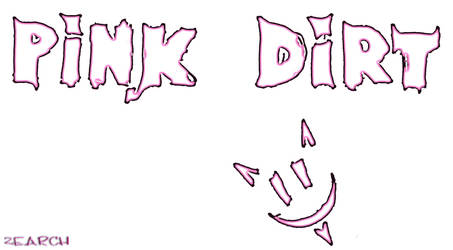Pink Dirt ___No.3 by ZeARcH