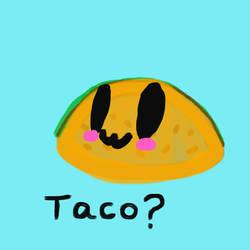 Taco? by Deviantcupcake01
