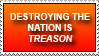 Destroying the nation is treason stamp by PlayboyCommando