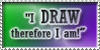 I DRAW therefore I am stamp by TornElf