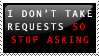 dont take requests stamp by ohhperttylights