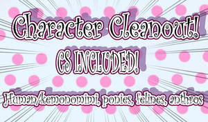 Character Cleanout! CS included [OPEN] by Ruerie