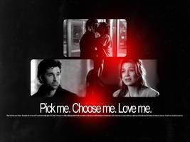 Pick Me. Choose Me. Love Me. by Littlestarling310