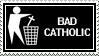 Stamp - Bad Catholic by 6v4MP1r36