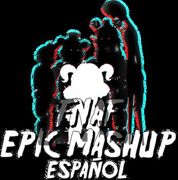 FNAF EPIC MASHUP ESP LOGO by NamyGaga