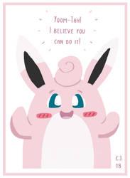 Yoom-Tah! I Believe You Can Do It! by CJizzlelette