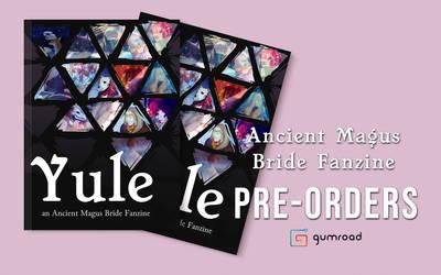 [F] The Ancient Magus Bride FANZINE PRE-ORDERS by Anorha-Nono