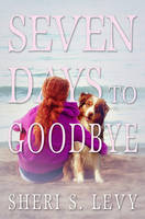 Seven Days to Goodbye - Book Cover by SBibb