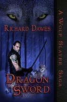 A Wolf Slayer Saga - Dragon Sword - Book Cover by SBibb