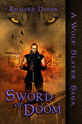 A Wolf Slayer Saga - Sword of Doom - Book Cover by SBibb