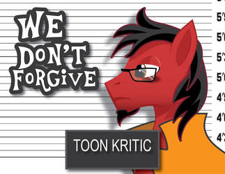 WE Don't forgive ToonKritic by Samoht-Lion