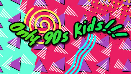 Only 90s kids!!! by Supuhstar