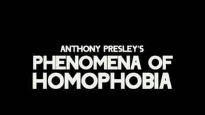Phenomena of Homophobia by AnthonyPresley